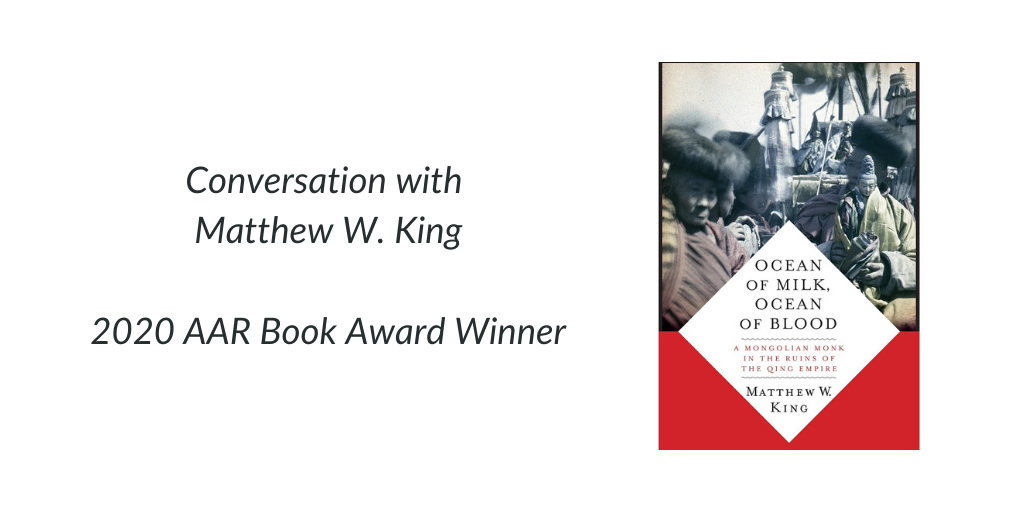 "image of the cover of Matthew King's book, ""Ocean of Milk, Ocean of Blood,"" with text that reads ""Conversation with Matthew W. King 2020 AAR Book Award Winner"""